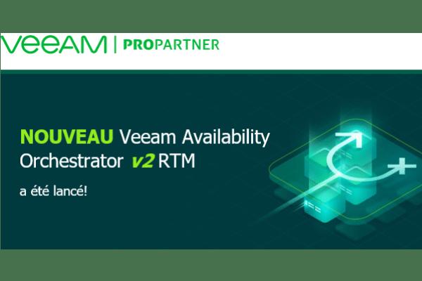 Sauvegarde et reprise d'activité : Veeam lance Availability Orchestrator